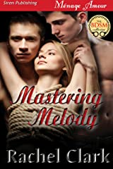 Mastering Melody (Siren Publishing Menage Amour) Kindle Edition