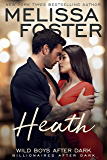 Wild Boys After Dark: Heath (Wild Billionaires After Dark Book 2)