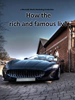 The world of the rich and famous - Money, wealth and luxury items