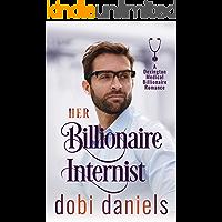 Her Billionaire Internist: A redemption medical billionaire romance (Dexington  Medical  Billionaire  Romance Series Book 2)