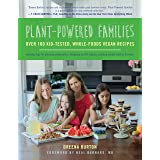 Plant-Powered Families: Over 100 Kid-Tested, Whole-Foods Vegan Recipes