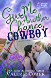 Give Me Another Chance, Cowboy: a second chances Montana Ranches Christian Romance (Cavanagh Cowboys Romance Book 2)
