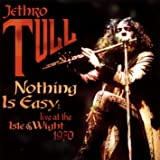 Nothing Is Easy-Live at the Isle of Wight [Vinyl LP]
