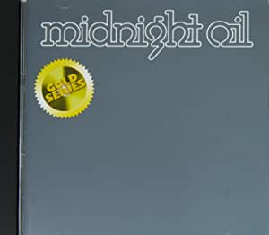 MIDNIGHT OIL (GOLD SERIES)