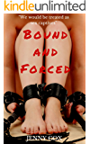 Bound and Forced - Group BDSM Domination Bondage Erotica