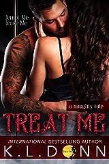 Treat Me: A Naughty Tale Kindle Edition