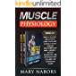 Muscle Physiology (2 Books in 1): Muscle Building :The Ultimate Guide to Building Muscle, Staying Lean and Transform Your Body Forever + Muscle Relaxation : Exercises for Joint and Muscle Pain Relief