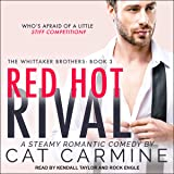 Red Hot Rival: Whittaker Brothers Series, Book 3