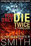 You Only Die Twice (English Edition)