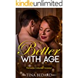 Better With Age: (Romance Collection Included)