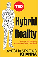 Hybrid Reality: Thriving in the Emerging Human-Technology Civilization (TED Books Book 15) Kindle Edition