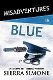 Misadventures in Blue: Volume 22