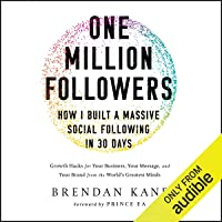 One Million Followers: How I Built a Massive Social Following in 30 Days: Growth...
