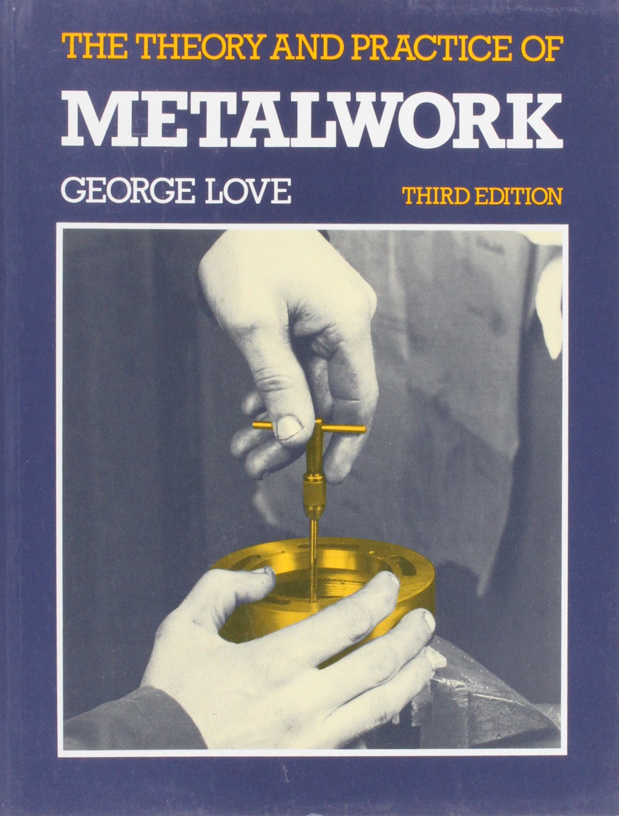 The theory and practice of metalwork 3e george love 9780582331372 the theory and practice of metalwork 3e george love 9780582331372 amazon books fandeluxe Choice Image