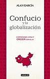 Confucio y la globalización: Comprender China y crecer con ella