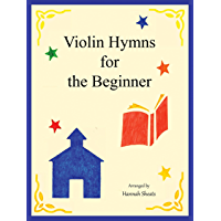 Violin Hymns for the Beginner: Easy hymns for early violinist book cover