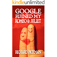 Google Ruined My Romeo and Juliet: A Funny Translation of Shakespeare's Romeo and Juliet