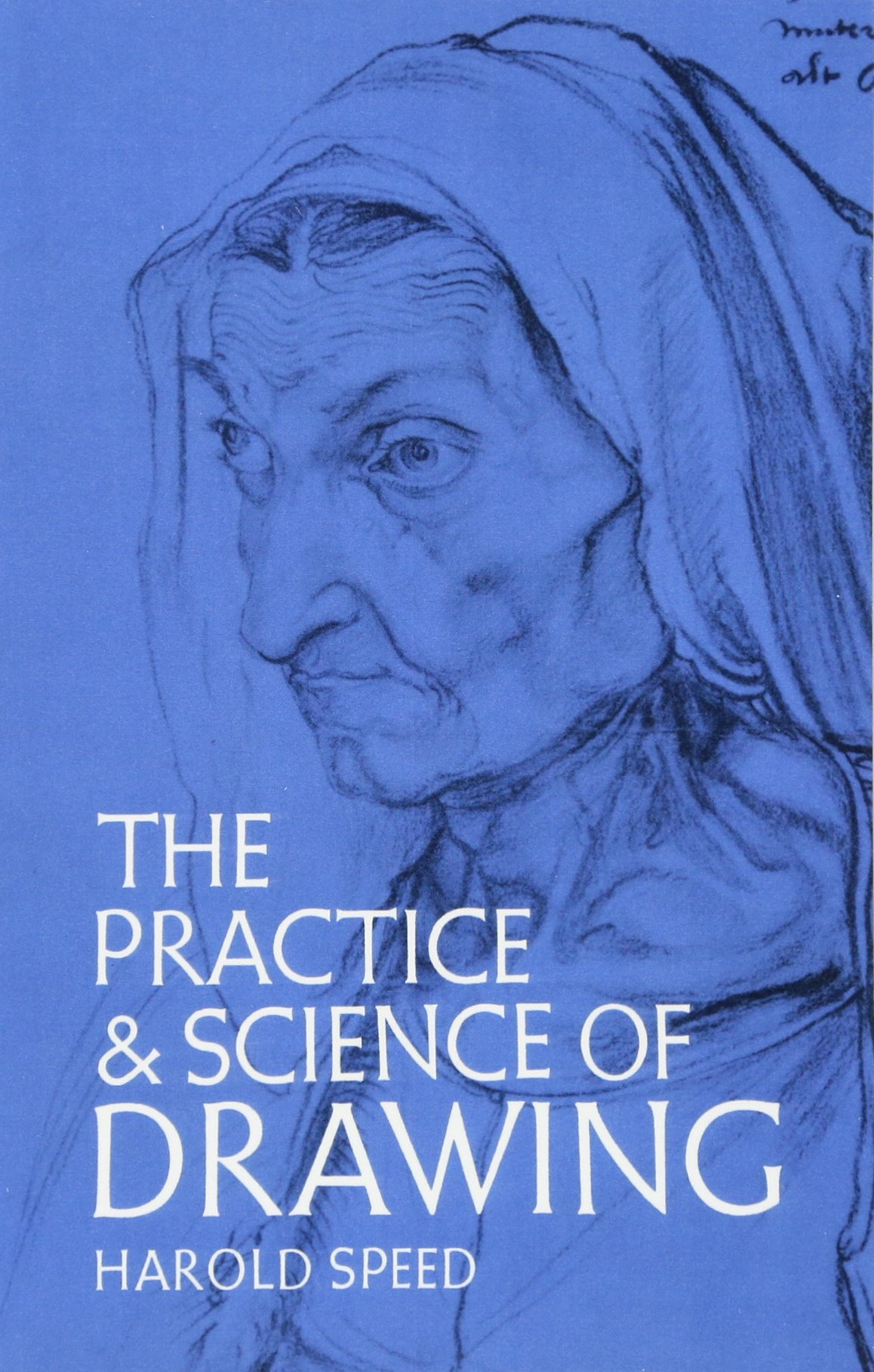 The practice and science of drawing dover art instruction harold speed 9780486228709 amazon com books