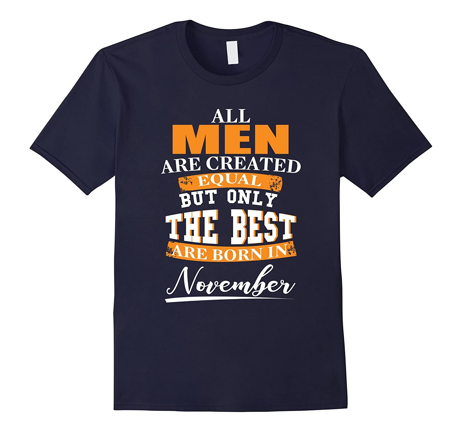 Mens Funny All men are created equal November Birthday Tshirt-FL
