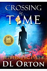 Crossing In Time: A Pandemic Love Story (Between Two Evils Book 1) Kindle Edition