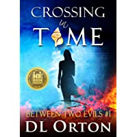 Crossing In Time: A Pandemic Love Story (Between Two Evils Book 1)