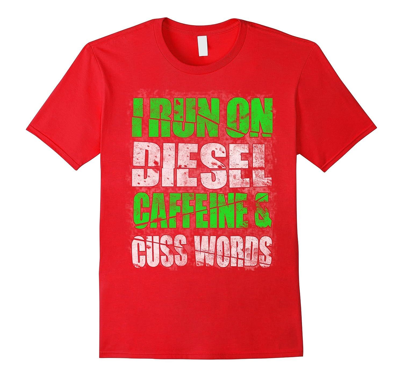 I run on Diesel Shirt