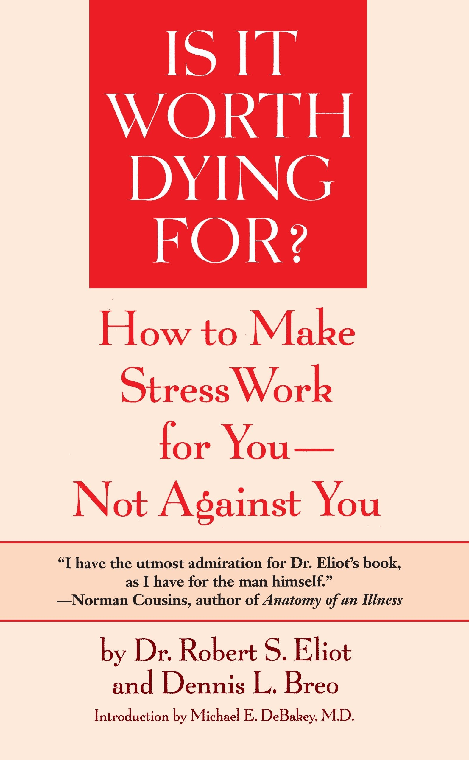Is It Worth Dying For?: How To Make Stress Work For You - Not ...