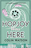 Hopjoy Was Here (A Flaxborough Mystery)