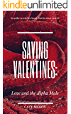 Saving Valentines: Love and the Alpha Male