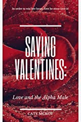 Saving Valentines: Love and the Alpha Male Kindle Edition