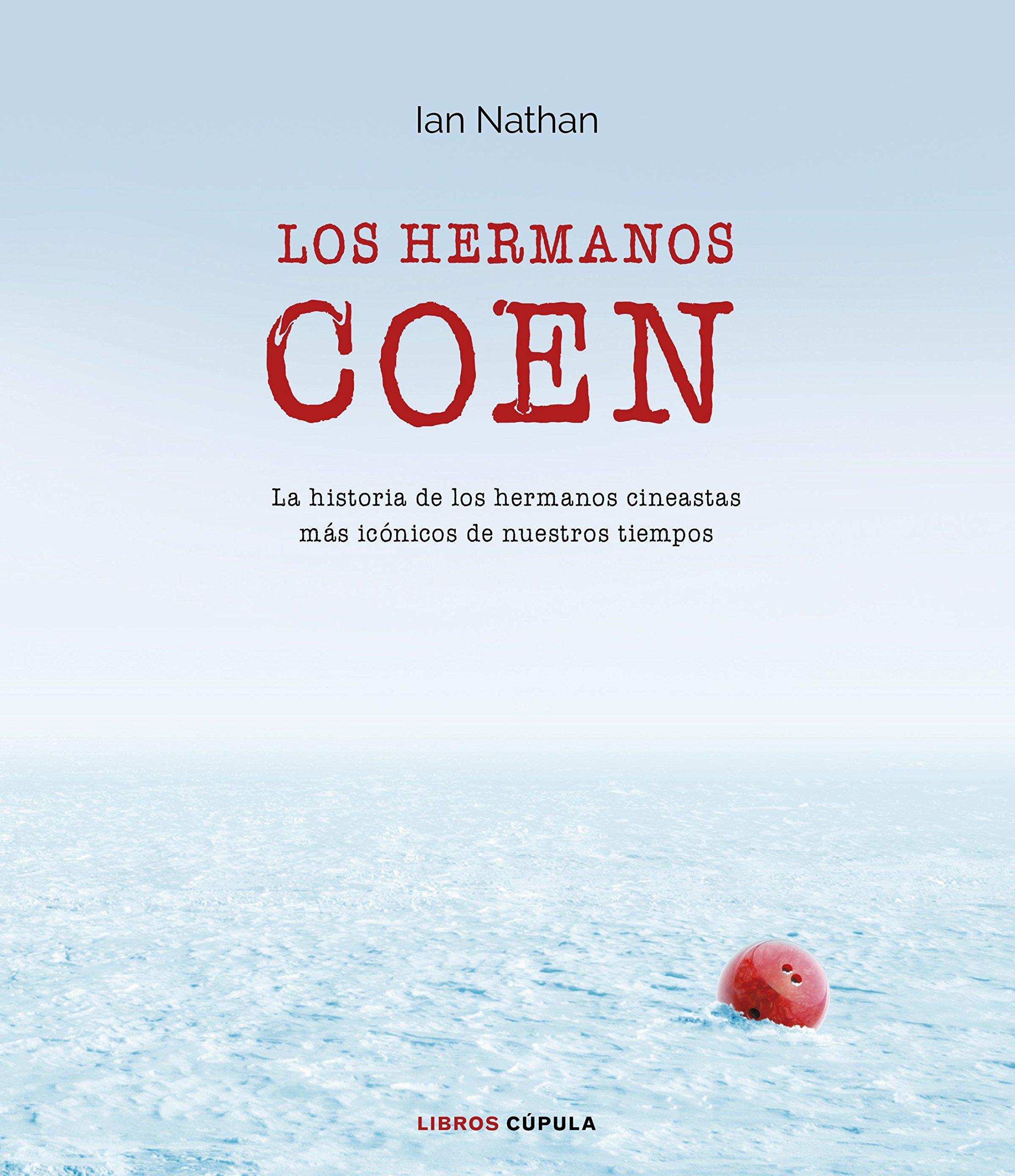 Los hermanos Coen: La historia de los hermanos cineastas más ...