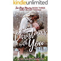 Christmas with You: A Sweet, Fake Relationship, Military Romance (San Diego Marines Book 3)
