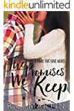 The Promises We Keep (Made for Love Book 1)