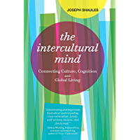The Intercultural Mind: Connecting Culture, Cognition, and Global Living (English Edition)