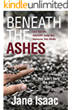 DI Will Jackman 2: Beneath the Ashes. Shocking. Page-Turning. Crime Thriller with DI Will Jackman (The DI Will Jackman series)