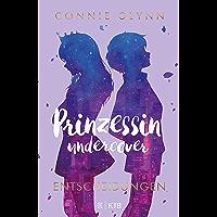 Prinzessin undercover – Entscheidungen (German Edition)