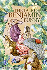 The Tale of Benjamin Bunny: with original illustrations Kindle Edition
