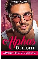 Alphas Delight: A MM Non Shifter Mpreg Romance Kindle Edition