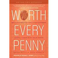 Worth Every Penny: Build a Business That Thrills Your Customers and Still Charge What You're Worth book cover