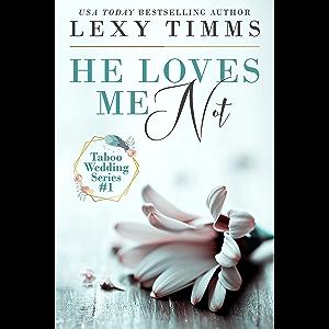 He Loves Me Not: Taboo Wedding Billionaire Steamy Romance (Taboo Wedding Series Book 1)