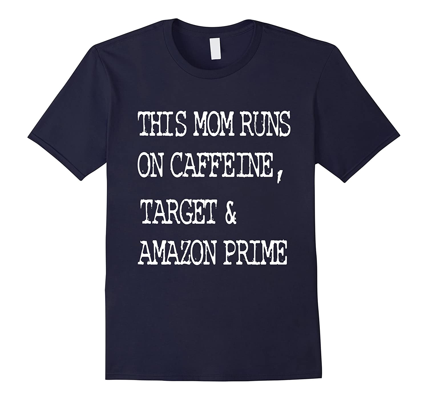 This Mom Runs On Caffeine Target Prime Shirt-PL
