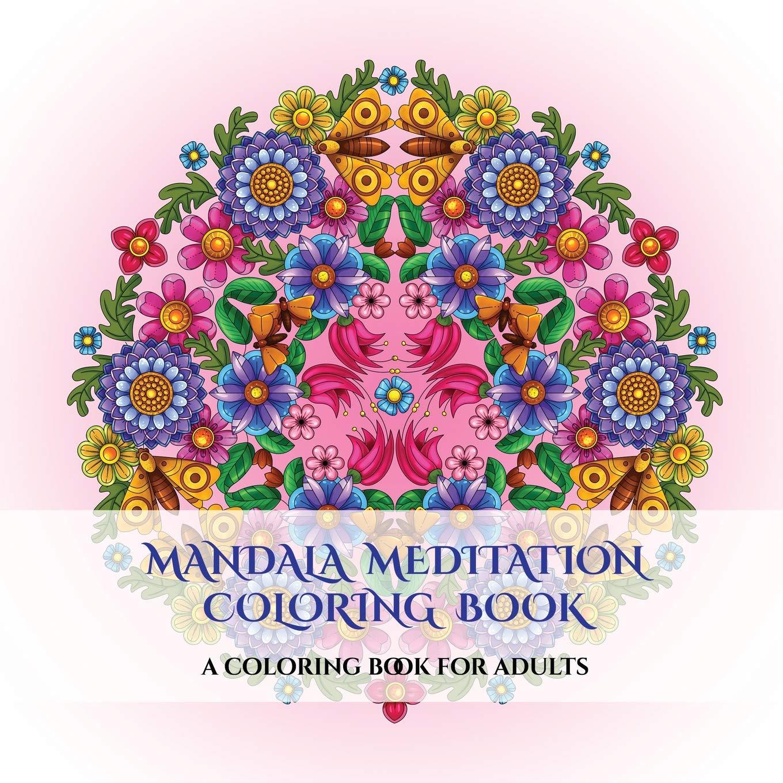 Buy Mandala Meditation Coloring Book: A Mandala Meditation ...