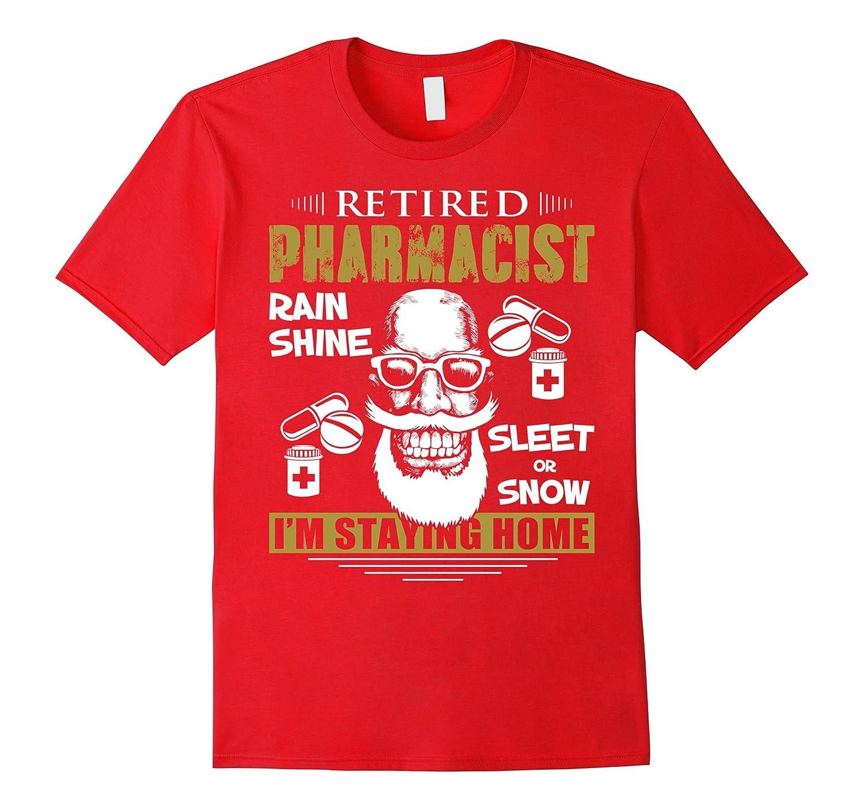 Funny Retired Pharmacist Staying Home T-Shirt-TJ