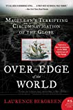 Over the Edge of the World Updated Edition: Magellan's Terrifying Circumnavigation of the Globe