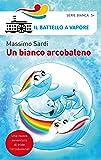 Un bianco arcobaleno. Ediz. a colori