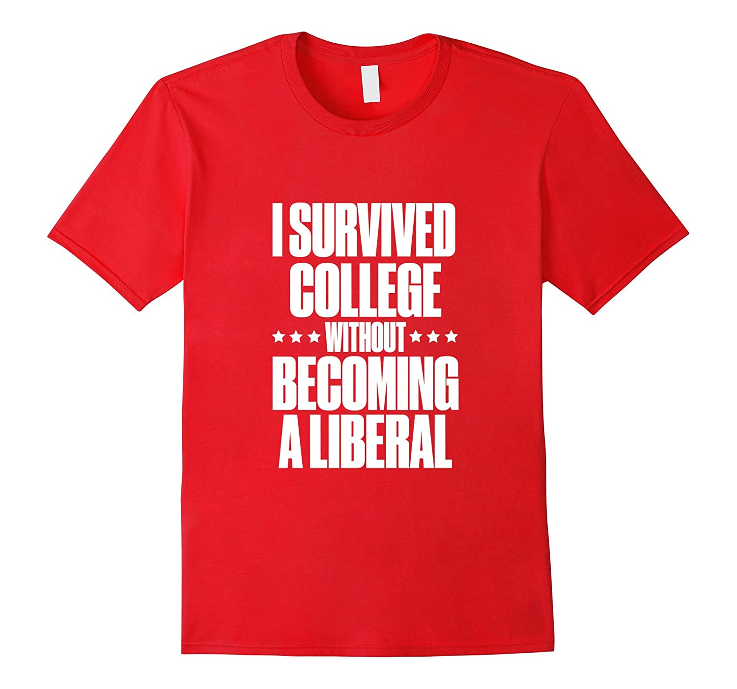 I Survived College without Becoming a Liberal T-Shirt.-BN