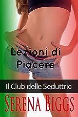 Lezioni di piacere -Il Club delle Seduttrici- (Italian Edition)