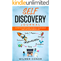 Self Discovery Journal: A Step-by-Step Guide To Reach Your Goals and Live Your Dream Life