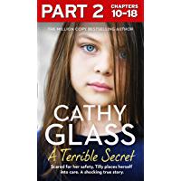 A Terrible Secret: Part 2 of 3: The next gripping story from bestselling author, Cathy Glass