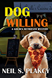 Dog Willing: A Golden Retriever Mystery (Golden Retriever Mysteries Book 12)
